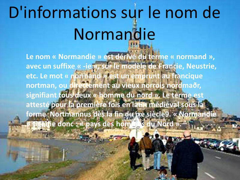 Le nom « Normandie » est dérivé du terme « normand », avec un suffixe « -ie », sur le modèle de Francie, Neustrie, etc. Le mot « normand » est un empr