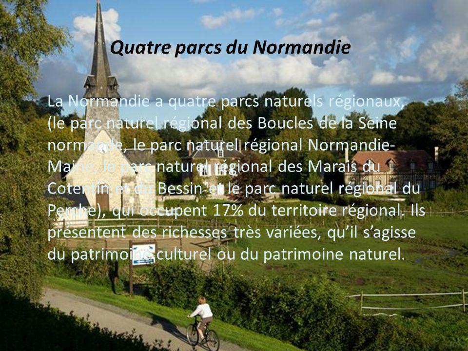 La Normandie a quatre parcs naturels régionaux, (le parc naturel régional des Boucles de la Seine normande, le parc naturel régional Normandie- Maine,