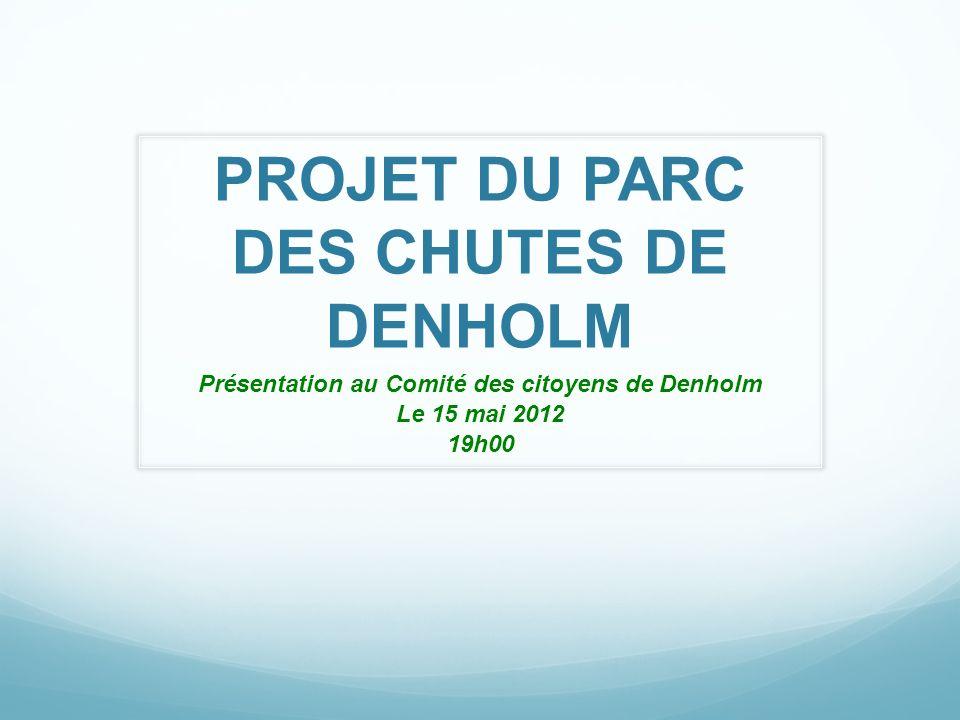 PROJET DU PARC DES CHUTES DE DENHOLM Présentation au Comité des citoyens de Denholm Le 15 mai 2012 19h00