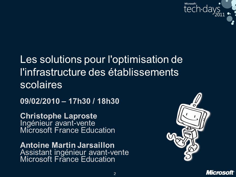 2 Les solutions pour l'optimisation de l'infrastructure des établissements scolaires 09/02/2010 – 17h30 / 18h30 Christophe Laproste Ingénieur avant-ve