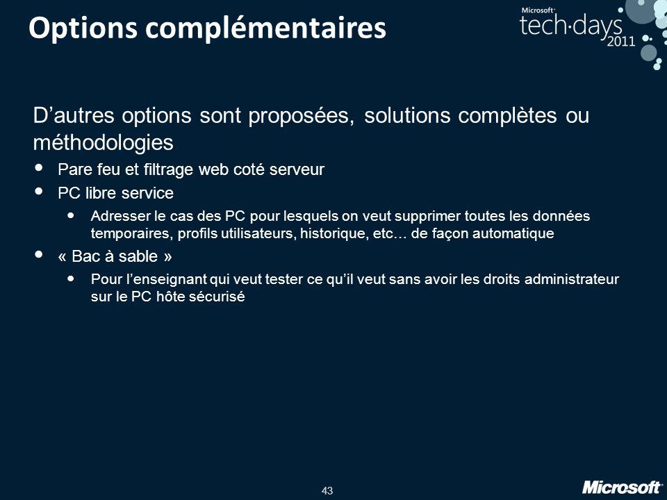 43 Options complémentaires Dautres options sont proposées, solutions complètes ou méthodologies Pare feu et filtrage web coté serveur PC libre service