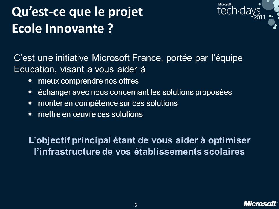 6 Quest-ce que le projet Ecole Innovante ? Cest une initiative Microsoft France, portée par léquipe Education, visant à vous aider à mieux comprendre