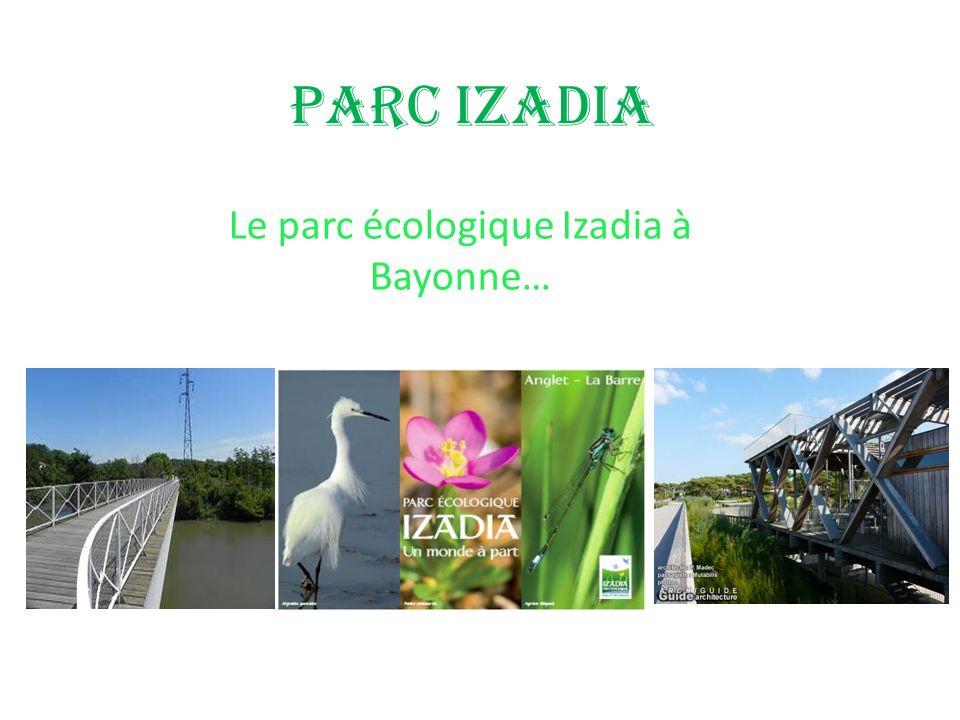 PARC IZADIA Le parc écologique Izadia à Bayonne…