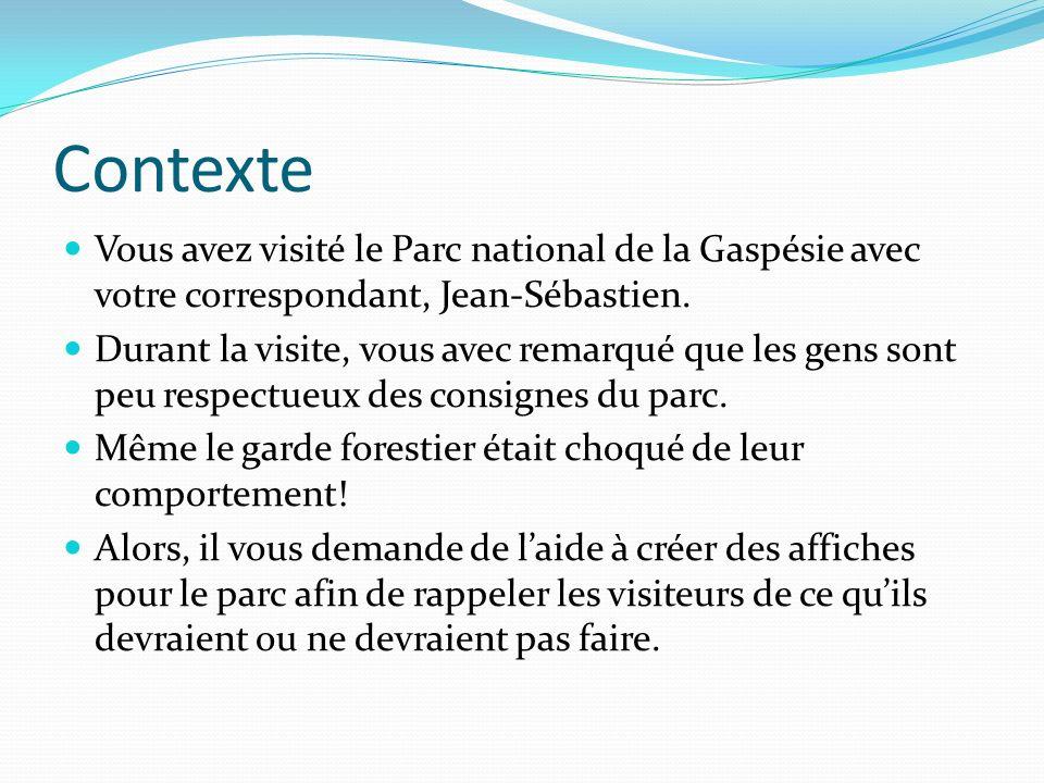 Contexte Vous avez visité le Parc national de la Gaspésie avec votre correspondant, Jean-Sébastien.
