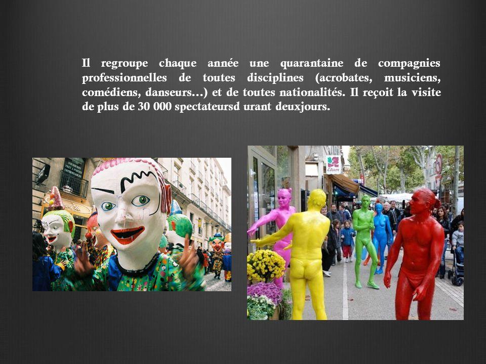 Il regroupe chaque année une quarantaine de compagnies professionnelles de toutes disciplines (acrobates, musiciens, comédiens, danseurs...) et de toutes nationalités.