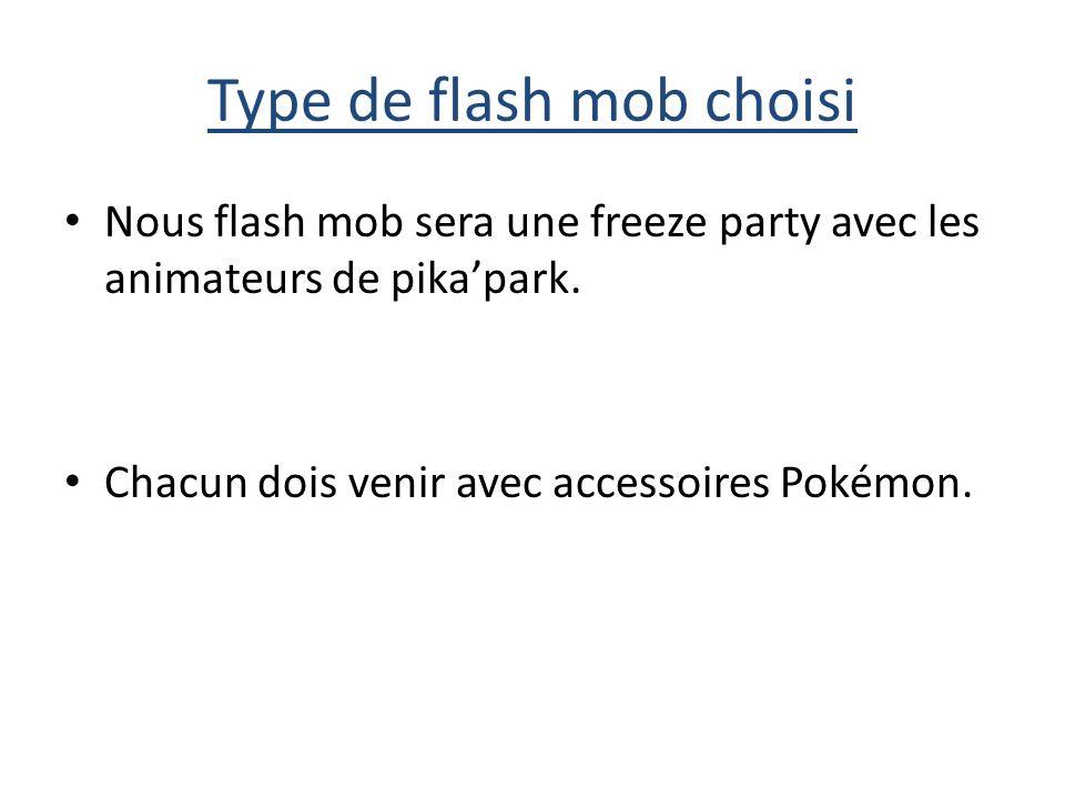 Type de flash mob choisi Nous flash mob sera une freeze party avec les animateurs de pikapark.