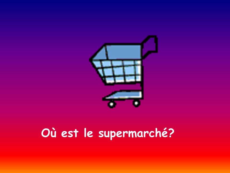 Où est le supermarché