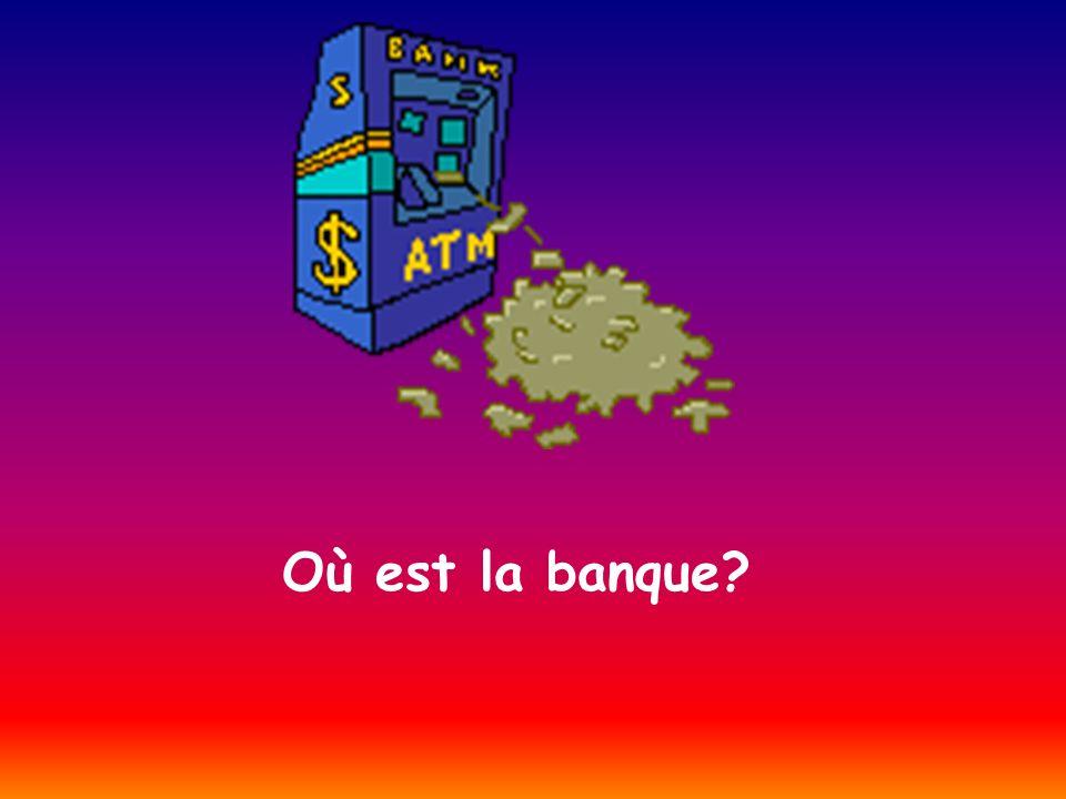 Où est la banque?