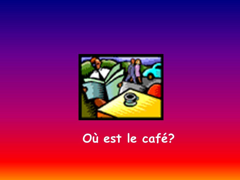 Où est le café