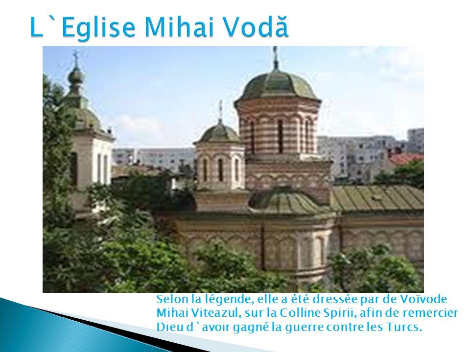 Selon la légende, elle a été dressée par de Voïvode Mihai Viteazul, sur la Colline Spirii, afin de remercier Dieu d`avoir gagné la guerre contre les Turcs.