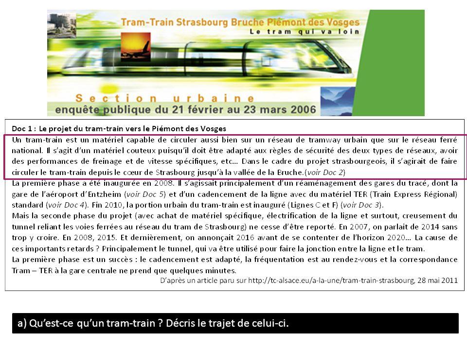 a) Quest-ce quun tram-train ? Décris le trajet de celui-ci.