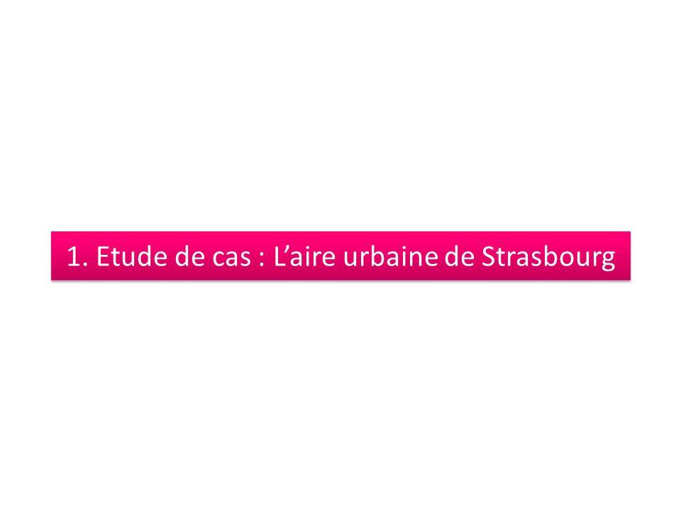 1. Etude de cas : Laire urbaine de Strasbourg