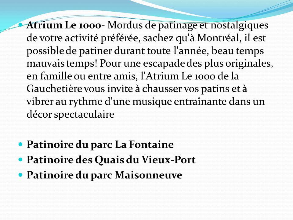 Atrium Le 1000- Mordus de patinage et nostalgiques de votre activité préférée, sachez qu'à Montréal, il est possible de patiner durant toute l'année,