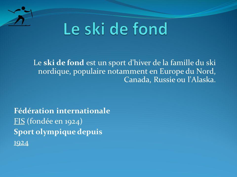 Le ski de fond est un sport d'hiver de la famille du ski nordique, populaire notamment en Europe du Nord, Canada, Russie ou l'Alaska. Fédération inter