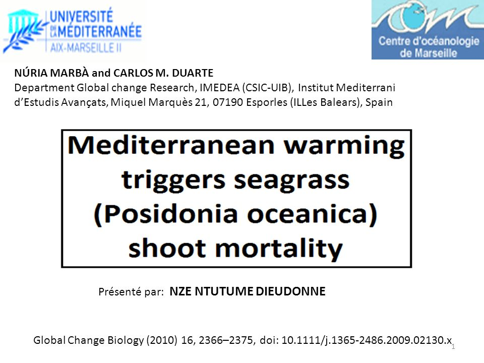 BIBLIOGRAPHIE Nejrup LB, Pedersen MF (2008) Effects of salinity and water temperature on the ecological performance of Zostera marina.