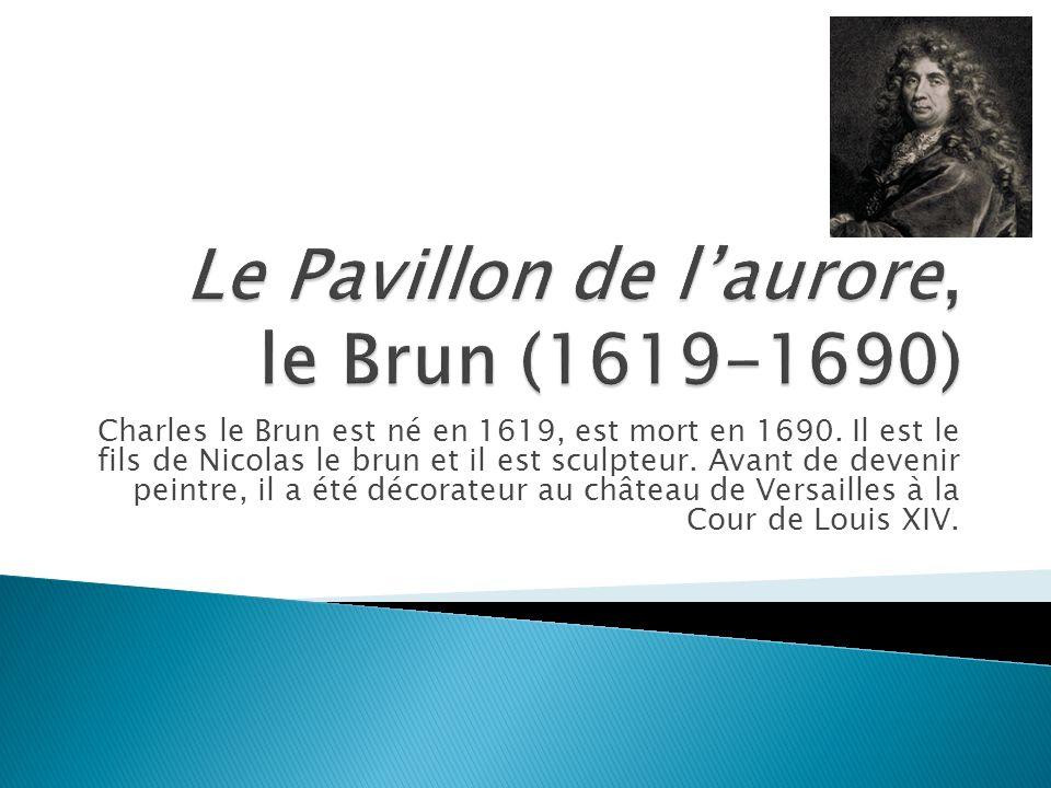 A lintérieur du pavillon, sous la coupole, on trouve une grande peinture réalisée par Charles Le Brun, le peintre officiel de Louis XIV : LAurore sur son char.
