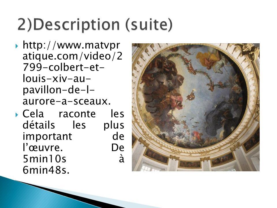 http://www.matvpr atique.com/video/2 799-colbert-et- louis-xiv-au- pavillon-de-l- aurore-a-sceaux. Cela raconte les détails les plus important de lœuv