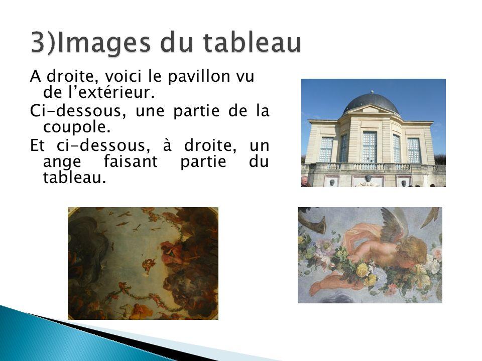 A droite, voici le pavillon vu de lextérieur. Ci-dessous, une partie de la coupole. Et ci-dessous, à droite, un ange faisant partie du tableau.