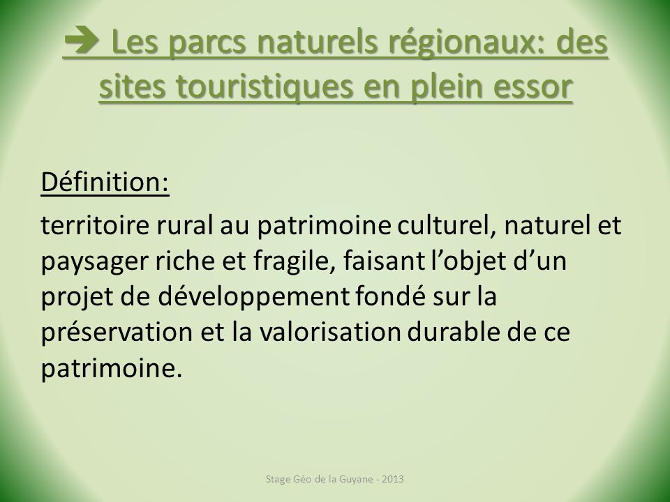Les parcs naturels régionaux: des sites touristiques en plein essor Les parcs naturels régionaux: des sites touristiques en plein essor Définition: te