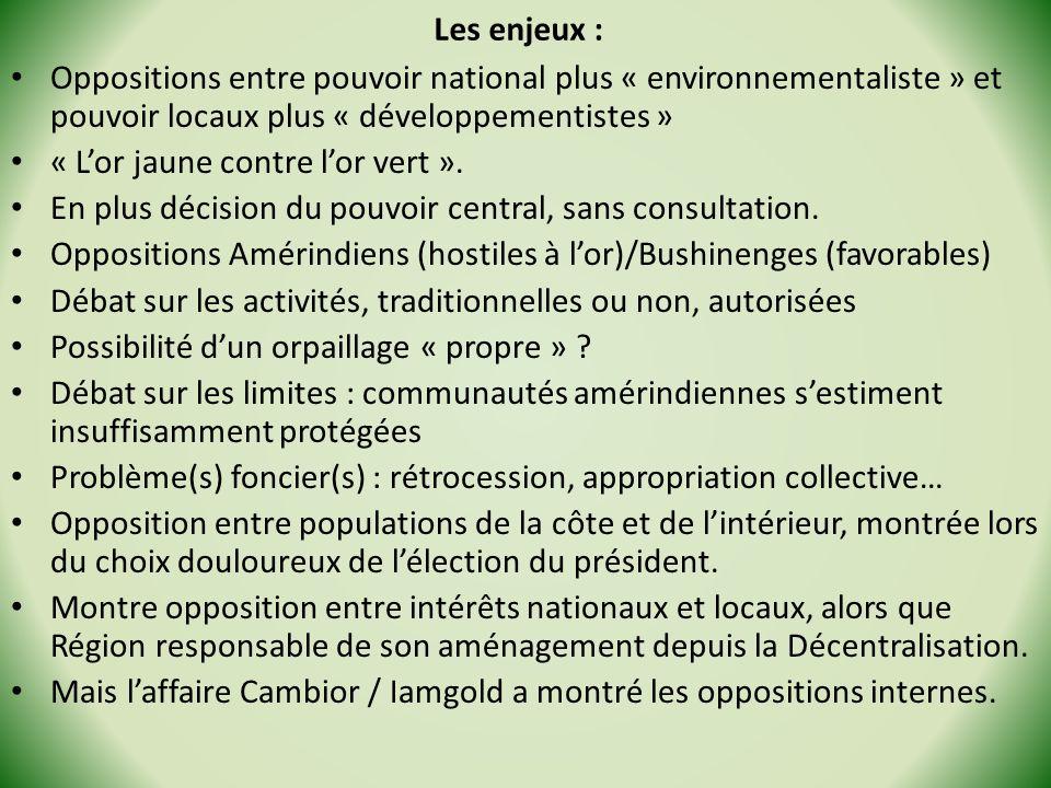 Les enjeux : Oppositions entre pouvoir national plus « environnementaliste » et pouvoir locaux plus « développementistes » « Lor jaune contre lor vert
