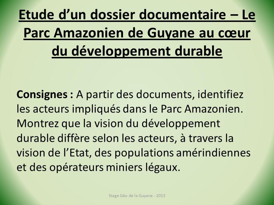 Etude dun dossier documentaire – Le Parc Amazonien de Guyane au cœur du développement durable Consignes : A partir des documents, identifiez les acteurs impliqués dans le Parc Amazonien.