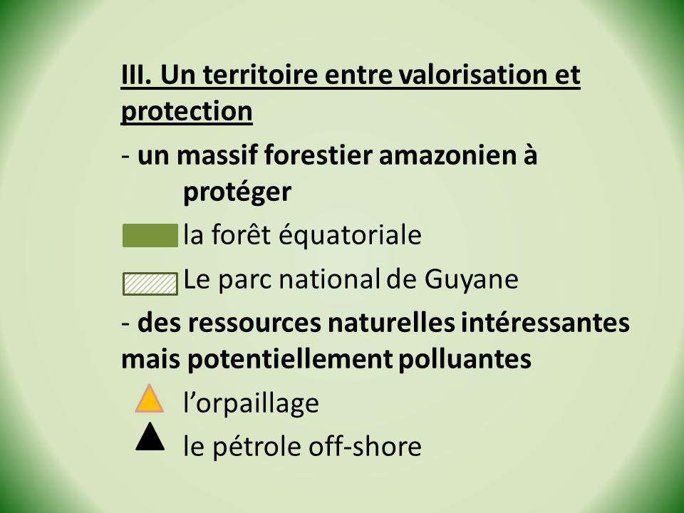 III. Un territoire entre valorisation et protection - un massif forestier amazonien à protéger la forêt équatoriale Le parc national de Guyane - des r