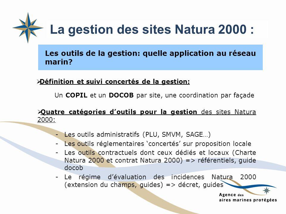 Les outils de la gestion: quelle application au réseau marin? Quatre catégories doutils pour la gestion des sites Natura 2000: -Les outils administrat
