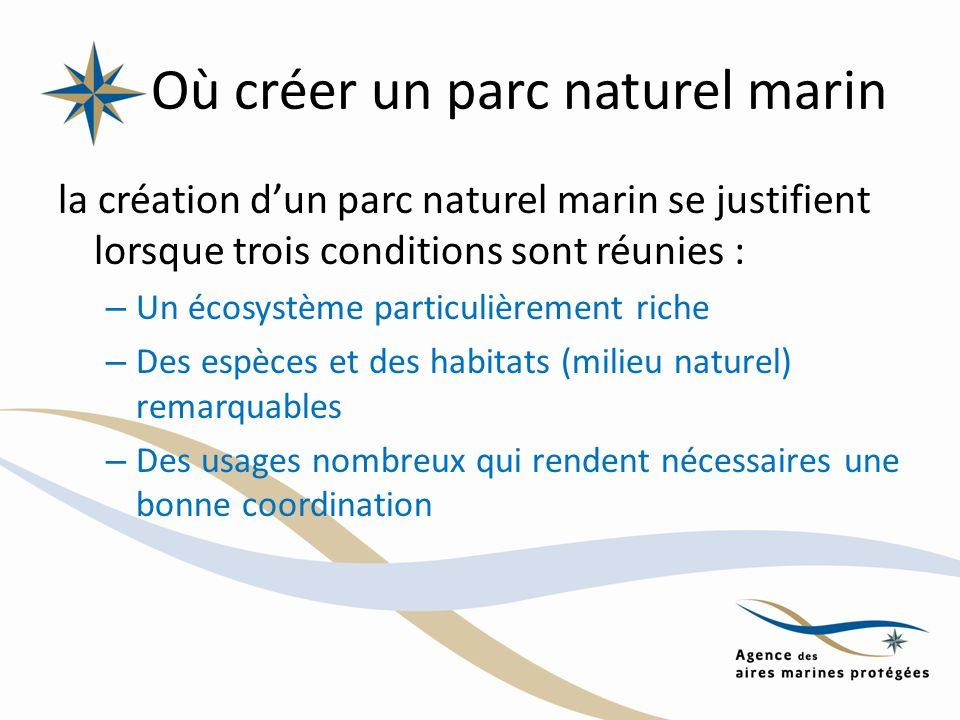 Où créer un parc naturel marin la création dun parc naturel marin se justifient lorsque trois conditions sont réunies : – Un écosystème particulièreme