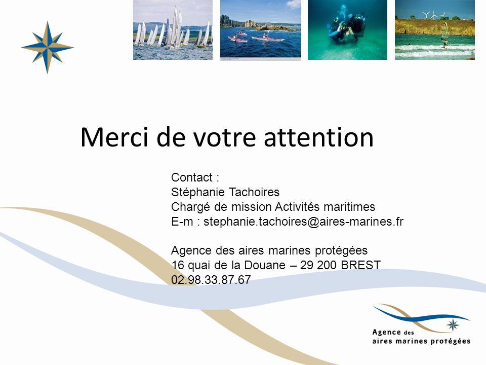 Merci de votre attention Contact : Stéphanie Tachoires Chargé de mission Activités maritimes E-m : stephanie.tachoires@aires-marines.fr Agence des air