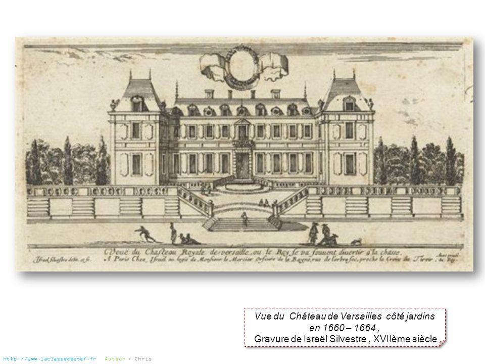 Vue du Château de Versailles côté jardins en 1660 – 1664, Gravure de Israël Silvestre, XVIIème siècle Vue du Château de Versailles côté jardins en 166