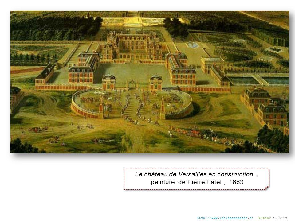 Le château de Versailles en construction, peinture de Pierre Patel, 1663 Le château de Versailles en construction, peinture de Pierre Patel, 1663 http