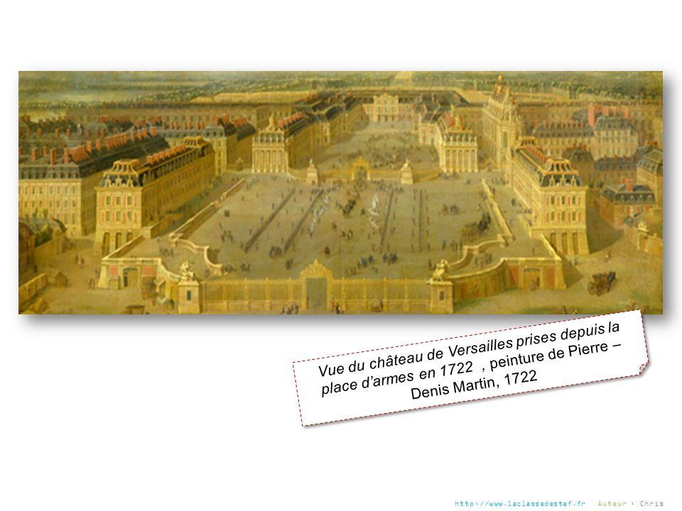 Vue du château de Versailles prises depuis la place darmes en 1722, peinture de Pierre – Denis Martin, 1722 http://www.laclassedestef.fr Auteur : Chri