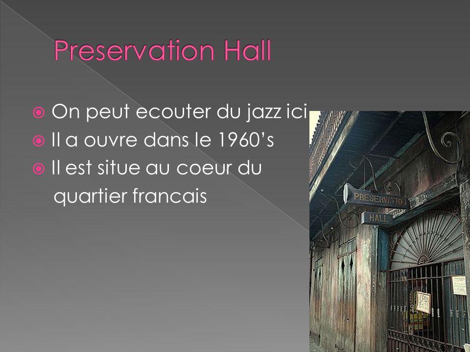 On peut ecouter du jazz ici Il a ouvre dans le 1960s Il est situe au coeur du quartier francais