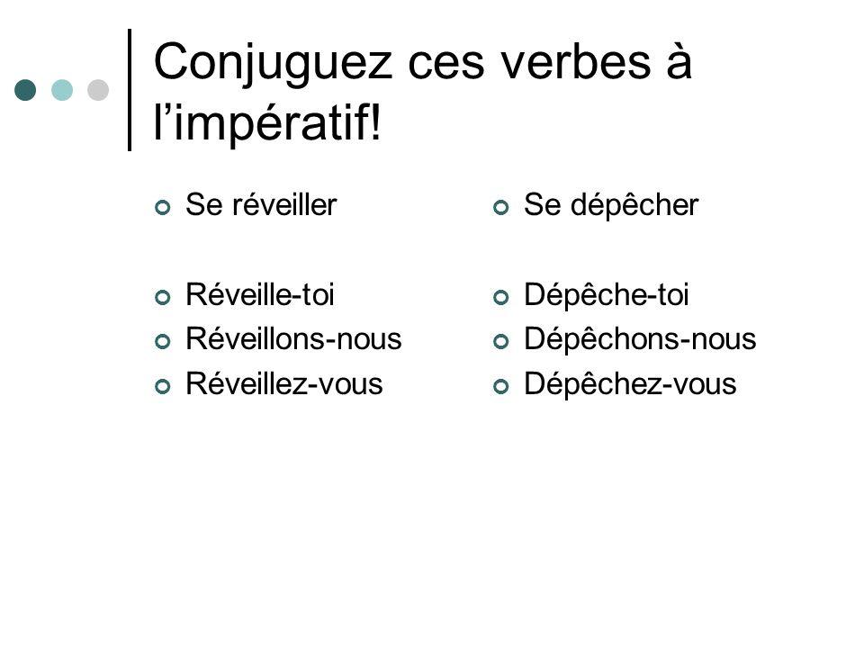 Conjuguez ces verbes à limpératif.