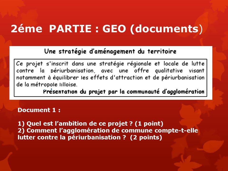 2éme PARTIE : GEO (documents) Document 1 : 1) Quel est lambition de ce projet ? (1 point) 2) Comment lagglomération de commune compte-t-elle lutter co