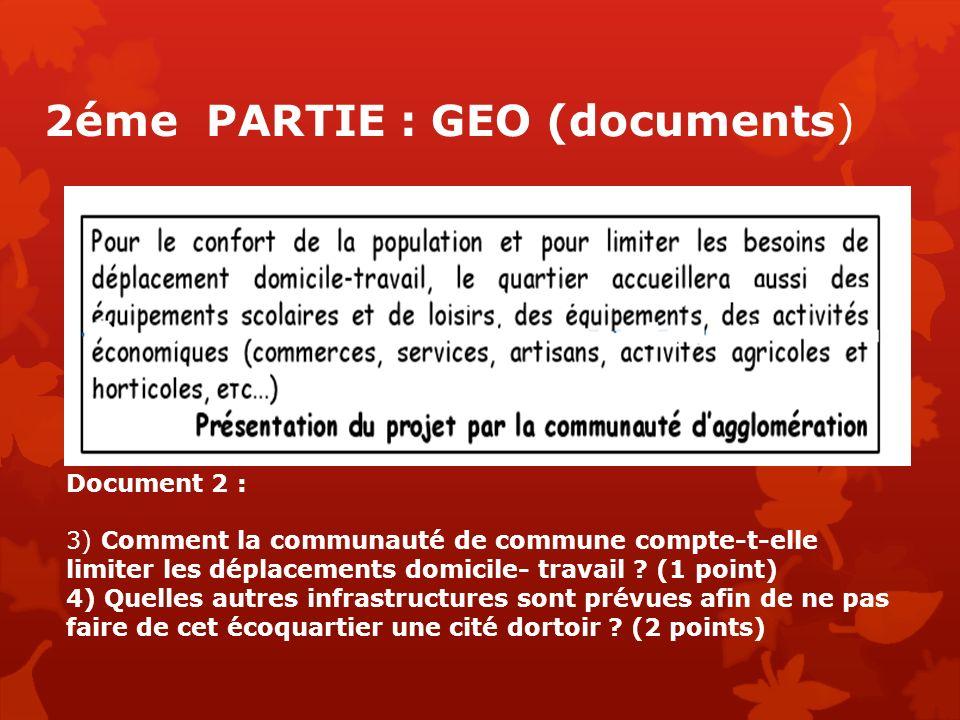 2éme PARTIE : GEO (documents) Document 2 : 3) Comment la communauté de commune compte-t-elle limiter les déplacements domicile- travail ? (1 point) 4)