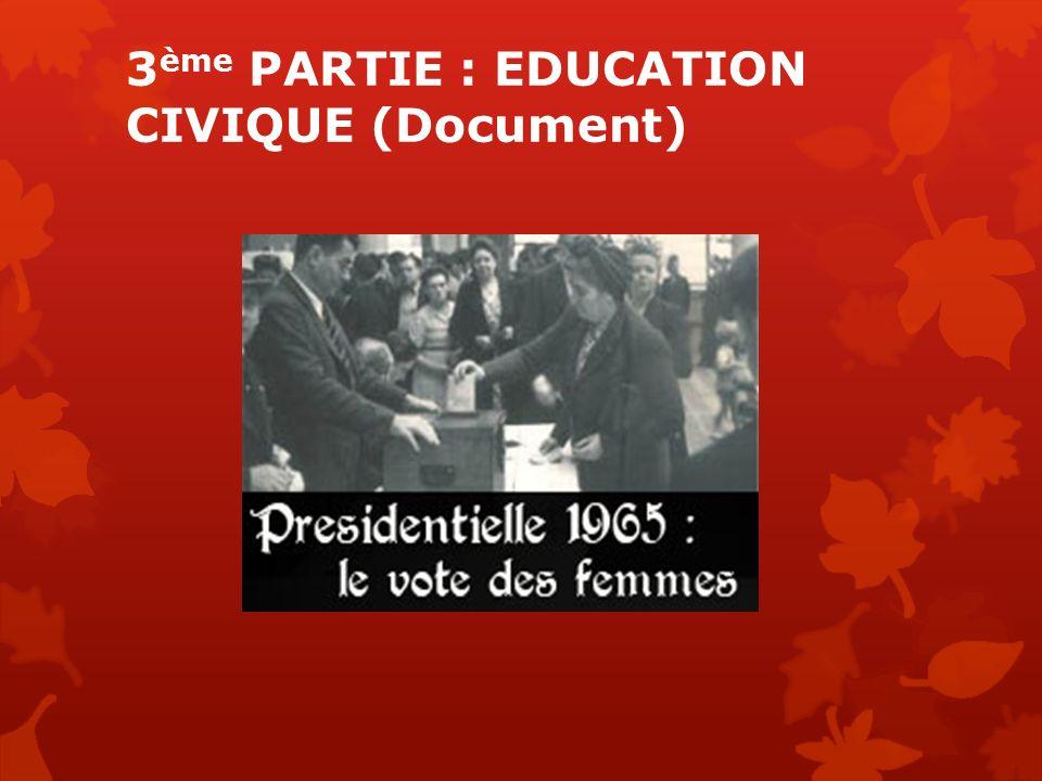 3 ème PARTIE : EDUCATION CIVIQUE (Document)