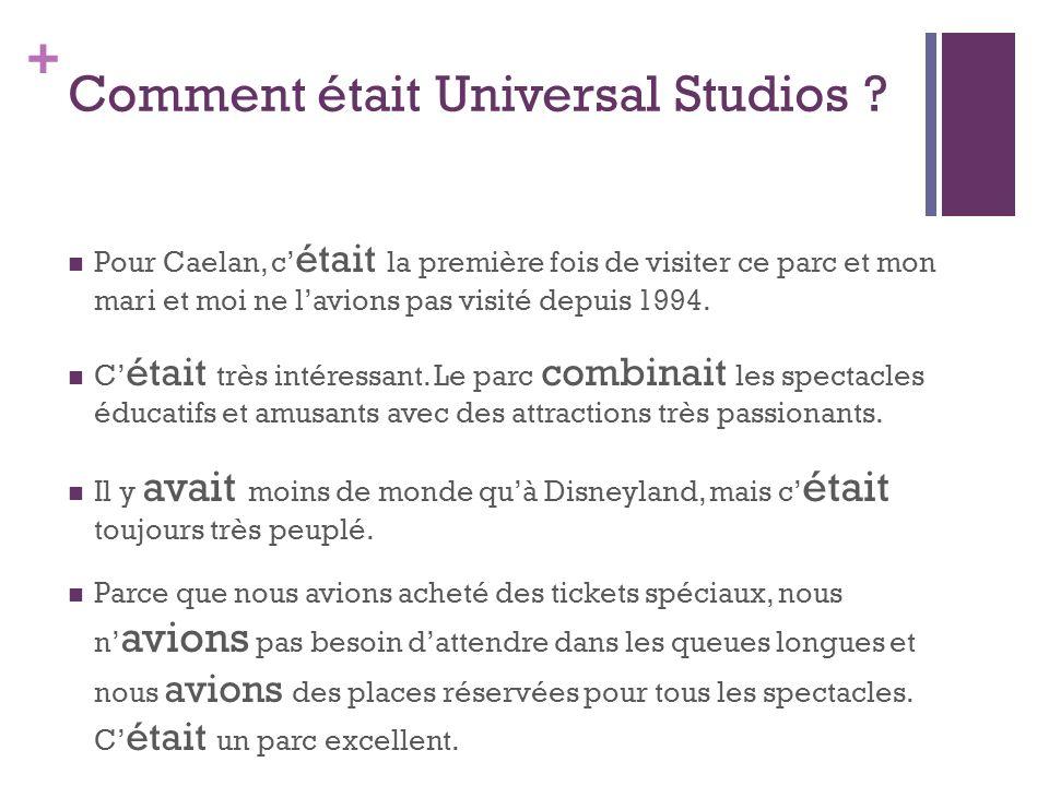 + Comment était Universal Studios .