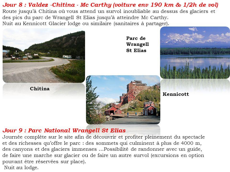 Jour 8 : Valdez -Chitina - Mc Carthy (voiture env 190 km & 1/2h de vol) Route jusquà Chitina où vous attend un survol inoubliable au dessus des glacie