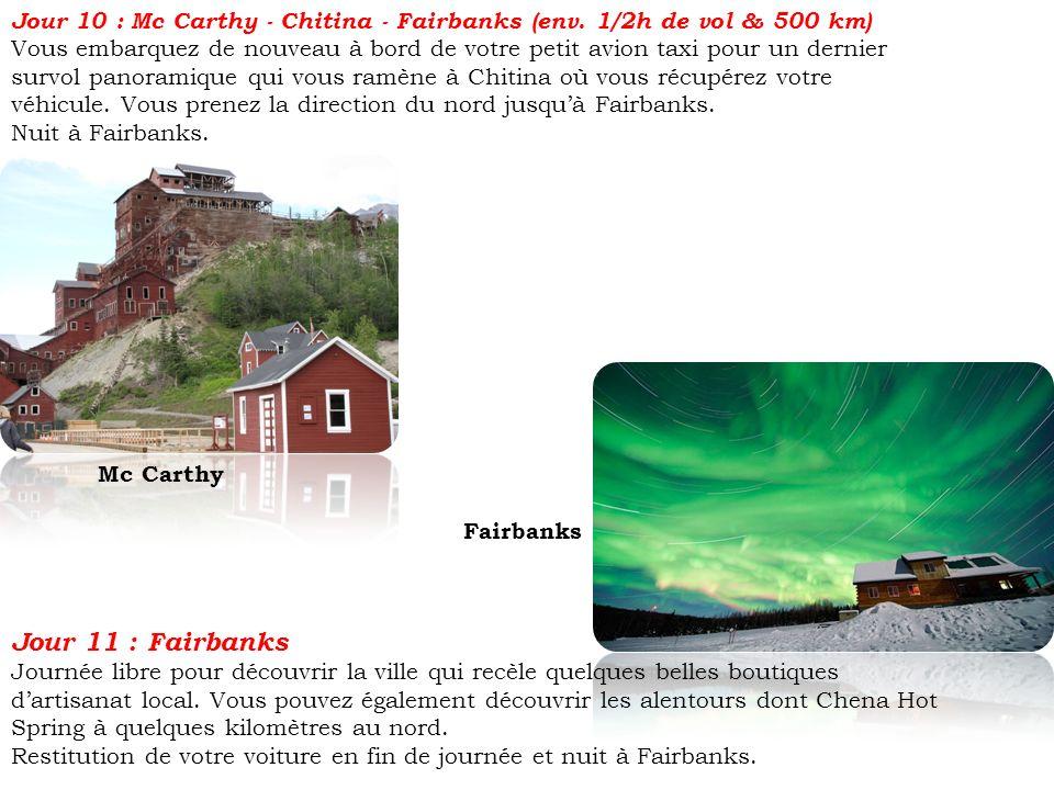 Jour 10 : Mc Carthy - Chitina - Fairbanks (env. 1/2h de vol & 500 km) Vous embarquez de nouveau à bord de votre petit avion taxi pour un dernier survo