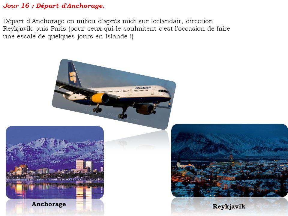 Jour 16 : Départ d'Anchorage. Départ d'Anchorage en milieu d'après midi sur Icelandair, direction Reykjavik puis Paris (pour ceux qui le souhaitent c'