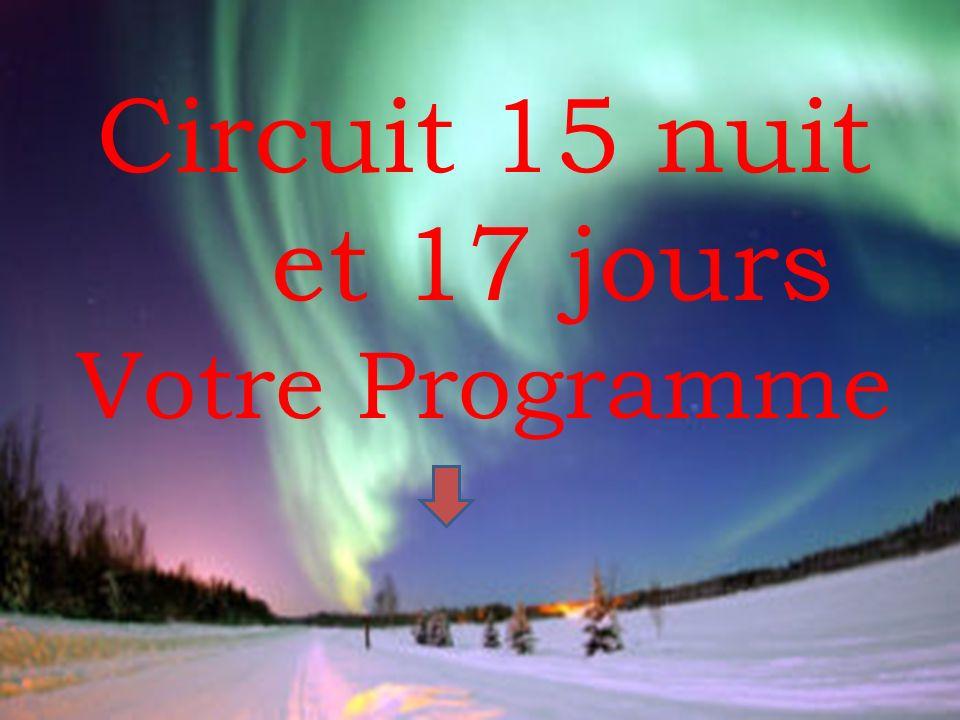 Circuit 15 nuit et 17 jours Votre Programme