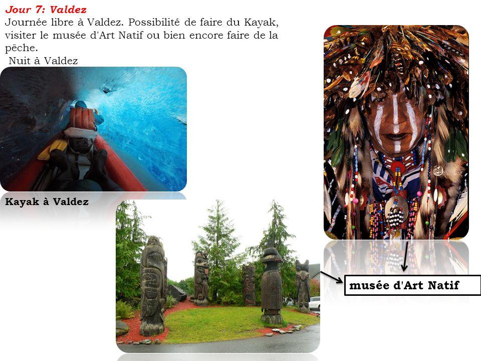 Jour 7: Valdez Journée libre à Valdez. Possibilité de faire du Kayak, visiter le musée d'Art Natif ou bien encore faire de la pêche. Nuit à Valdez Kay