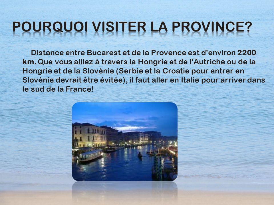 Distance entre Bucarest et de la Provence est d'environ 2200 km. Que vous alliez à travers la Hongrie et de l'Autriche ou de la Hongrie et de la Slové