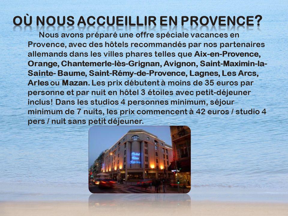 Nous avons préparé une offre spéciale vacances en Provence, avec des hôtels recommandés par nos partenaires allemands dans les villes phares telles qu