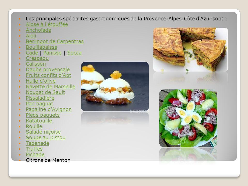 Les principales spécialités gastronomiques de la Provence-Alpes-Côte d'Azur sont : Alose à l'étouffée Anchoïade Aïoli Berlingot de Carpentras Bouillab