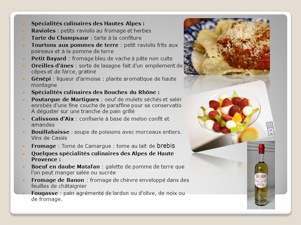 Spécialités culinaires des Hautes Alpes : Ravioles : petits raviolis au fromage et herbes Tarte du Champsaur : tarte à la confiture Tourtons aux pomme