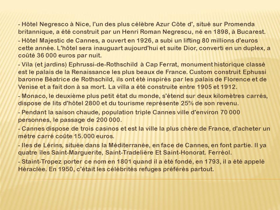 - Hôtel Negresco à Nice, l'un des plus célèbre Azur Côte d', situé sur Promenda britannique, a été construit par un Henri Roman Negrescu, né en 1898,