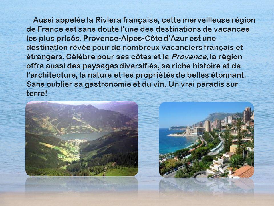 Aussi appelée la Riviera française, cette merveilleuse région de France est sans doute l'une des destinations de vacances les plus prisés. Provence-Al