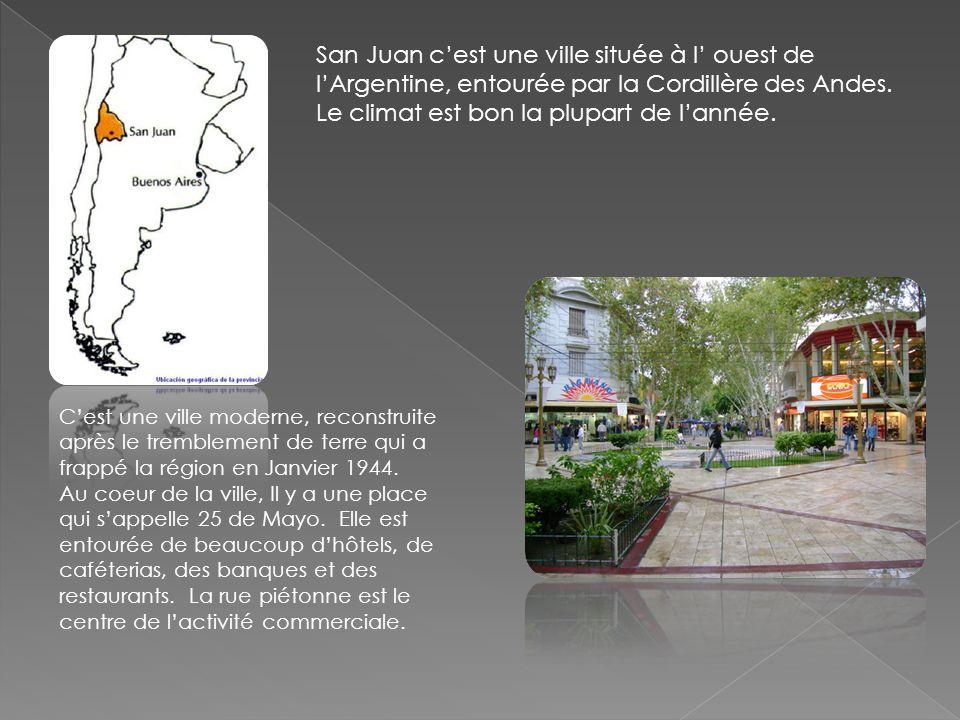 San Juan cest une ville située à l ouest de lArgentine, entourée par la Cordillère des Andes. Le climat est bon la plupart de lannée. Cest une ville m